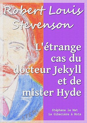 Téléchargez le livre :  L'étrange cas du docteur Jekyll et de mister Hyde