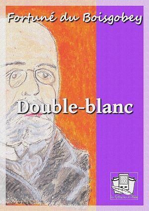 Téléchargez le livre :  Double-blanc