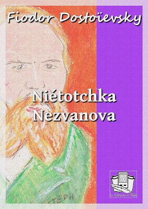 Téléchargez le livre :  Niétotchka Nezvanova