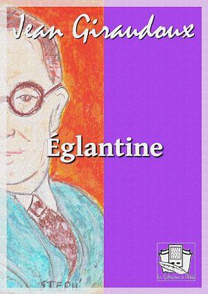 Téléchargez le livre :  Eglantine