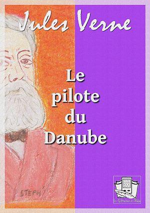 Téléchargez le livre :  Le pilote du Danube