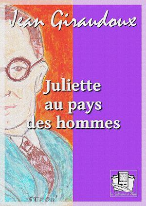 Téléchargez le livre :  Juliette au pays des hommes