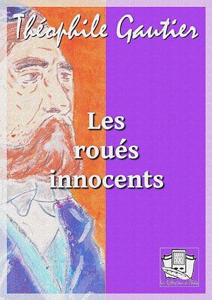Téléchargez le livre :  Les roués innocents
