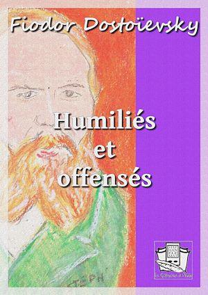 Téléchargez le livre :  Humiliés et offensés