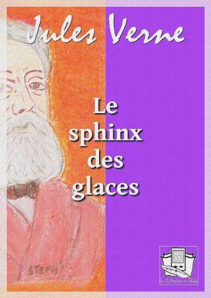 Téléchargez le livre :  Le sphinx des glaces