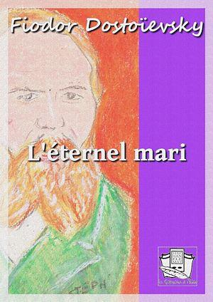Téléchargez le livre :  L'éternel mari