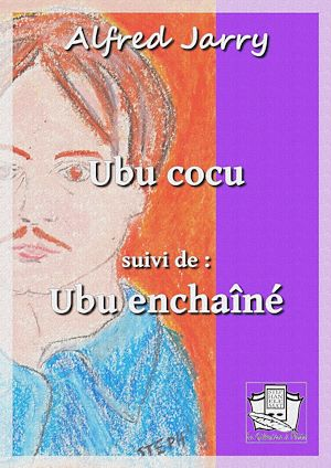 Téléchargez le livre :  Ubu cocu