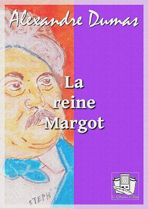 Téléchargez le livre :  La reine Margot