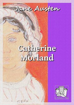 Téléchargez le livre :  Catherine Morland