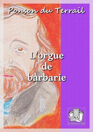 Téléchargez le livre :  L'orgue de barbarie