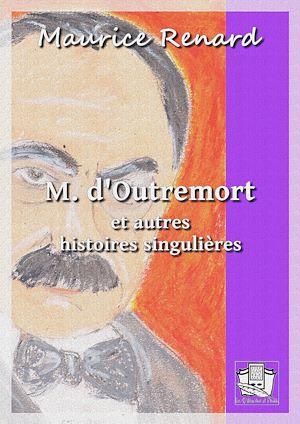 Téléchargez le livre :  M. d'Outremort