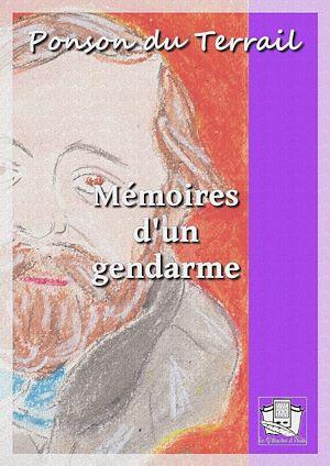 Téléchargez le livre :  Mémoires d'un gendarme