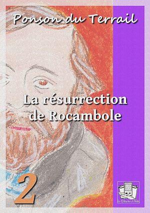 Téléchargez le livre :  La résurrection de Rocambole
