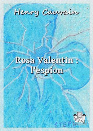 Téléchargez le livre :  Rosa Valentin :l'espion