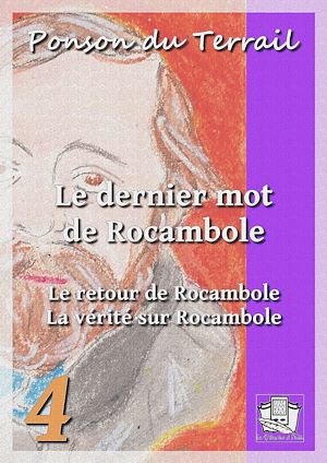 Téléchargez le livre :  Le dernier mot de Rocambole