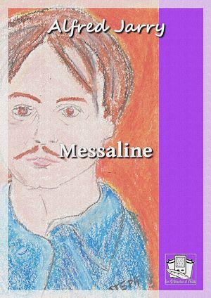 Téléchargez le livre :  Messaline
