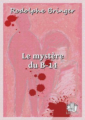 Téléchargez le livre :  Le mystère du B-14