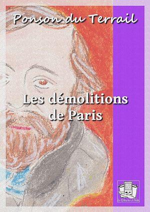 Téléchargez le livre :  Les démolitions de Paris