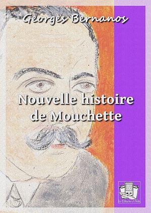 Téléchargez le livre :  Nouvelle histoire de Mouchette