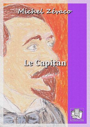 Téléchargez le livre :  Le Capitan