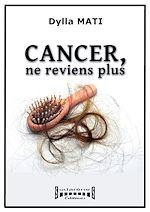 Télécharger le livre :  Cancer, ne reviens plus