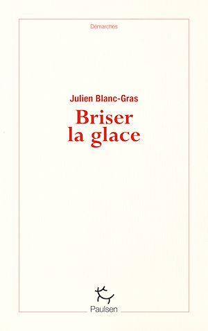 Téléchargez le livre :  Briser la glace