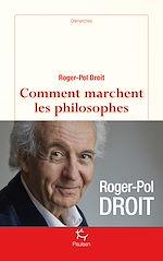 Télécharger le livre :  Comment marchent les philosophes