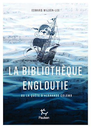 Téléchargez le livre :  La Bibliothèque engloutie - La quête idéale du fils de Christophe Colomb
