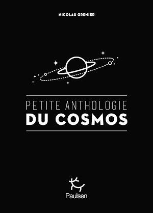 Téléchargez le livre :  Petite anthologie du cosmos
