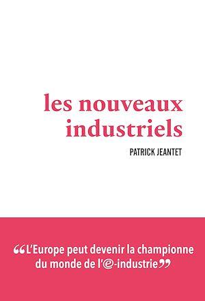 Téléchargez le livre :  Les Nouveaux industriels