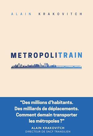 Téléchargez le livre :  Metropolitrain