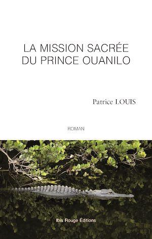 Téléchargez le livre :  La mission sacrée du Prince Ouanilo