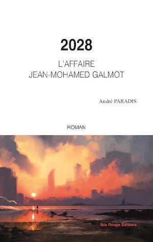 Téléchargez le livre :  2028 L'affaire Jean-Mohamed Galmot