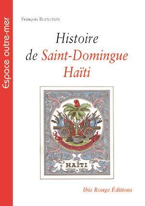 Téléchargez le livre :  Histoire de Saint-Domingue - Haïti
