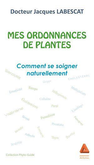 Téléchargez le livre :  Mes ordonnances de plantes