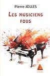 Télécharger le livre :  Les musiciens fous