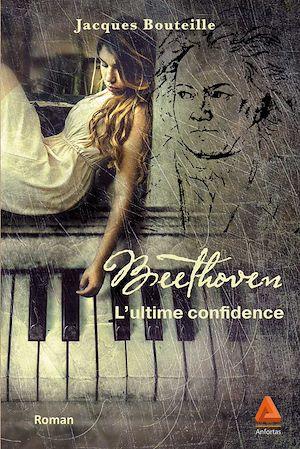 Téléchargez le livre :  Beethoven, l'ultime confidence