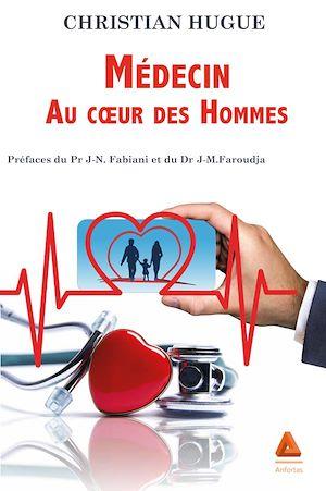 Téléchargez le livre :  Médecin au cœur des Hommes