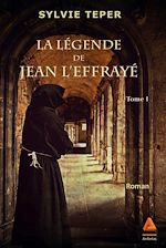 Télécharger le livre :  La légende de Jean l'Effrayé : Tome 1