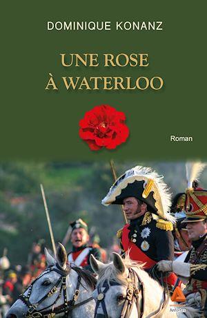 Téléchargez le livre :  Une rose à Waterloo