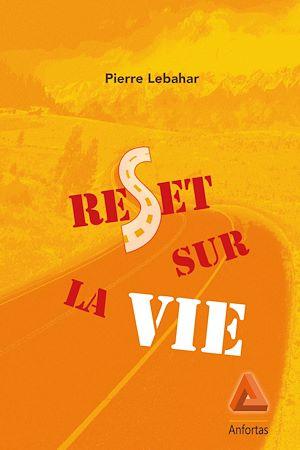 Téléchargez le livre :  Reset sur la vie