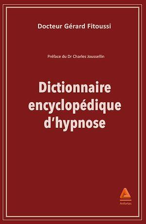 Téléchargez le livre :  Dictionnaire encyclopédique de l'hypnose