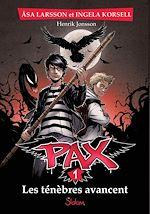 Télécharger le livre :  PAX, tome 1 : Les ténèbres avancent