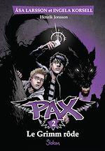 Télécharger le livre :  Pax, tome 2 : Le Grimm rôde