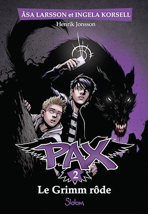 Téléchargez le livre :  Pax, tome 2 : Le Grimm rôde