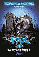 Télécharger le livre :  Pax, tome 3 : Le Myling frappe