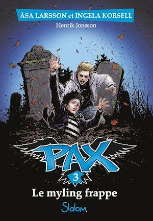 Téléchargez le livre :  Pax, tome 3 : Le Myling frappe
