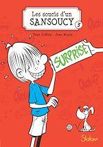 Télécharger le livre :  Les Soucis d'un Sansoucy, tome 3 : Surprise !