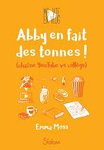 Télécharger le livre :  Ma vie en vlog, tome 2 : Abby en fait des tonnes !