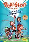 Téléchargez le livre numérique:  Pokéstop en vue! Tome 1 : Le Voleur de Rondoudou